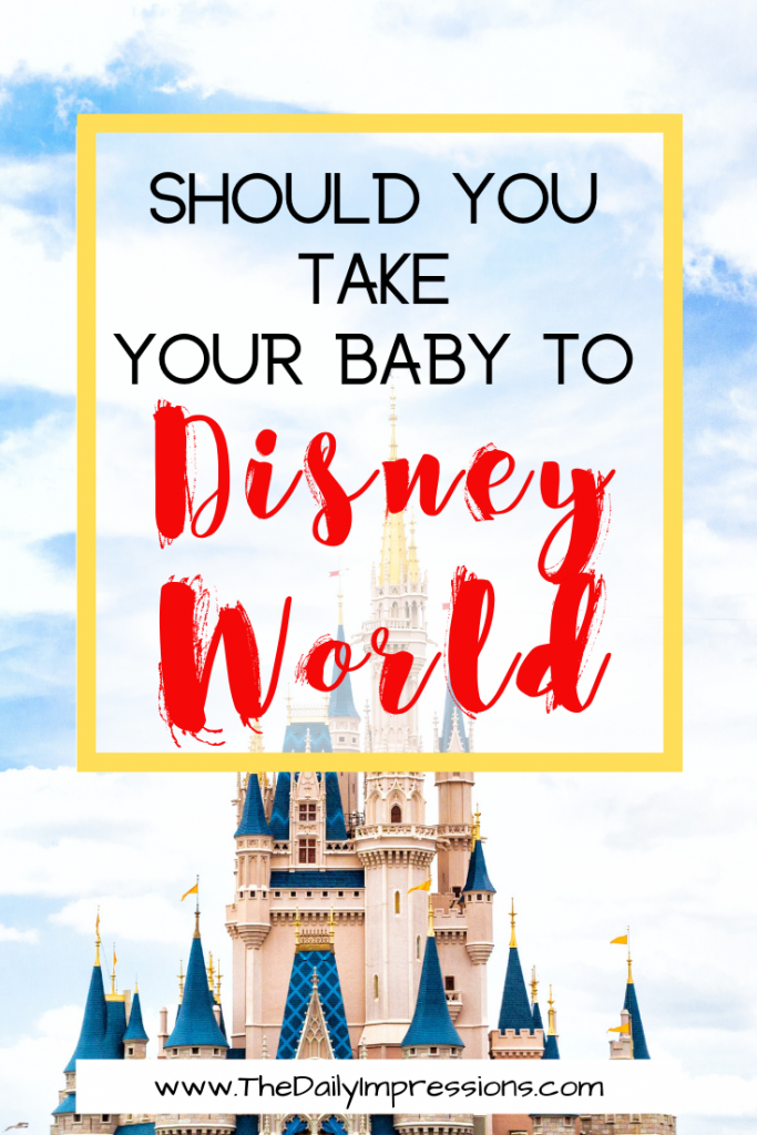 should you take your baby to disney world