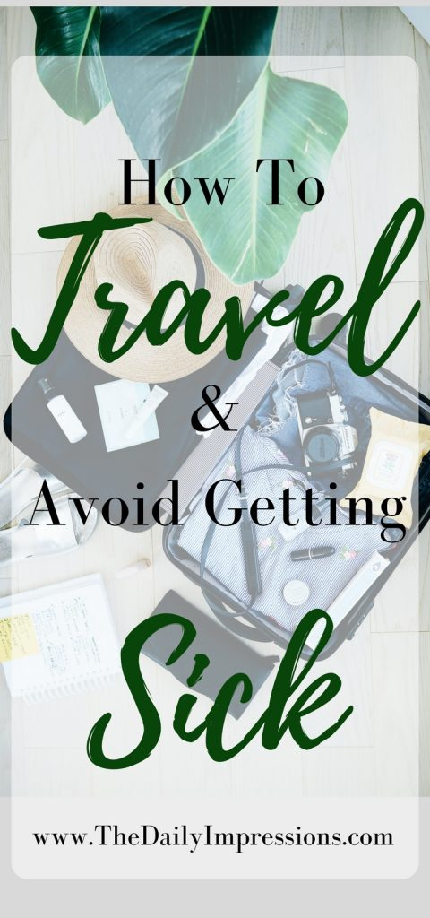 Travel Tips: How to Travel and AVOID Getting Sick