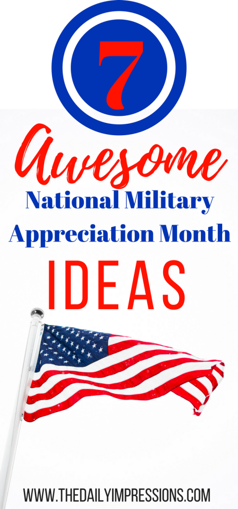 7 Awesome Ways to Show Your Appreciation During National Military Appreciation Month