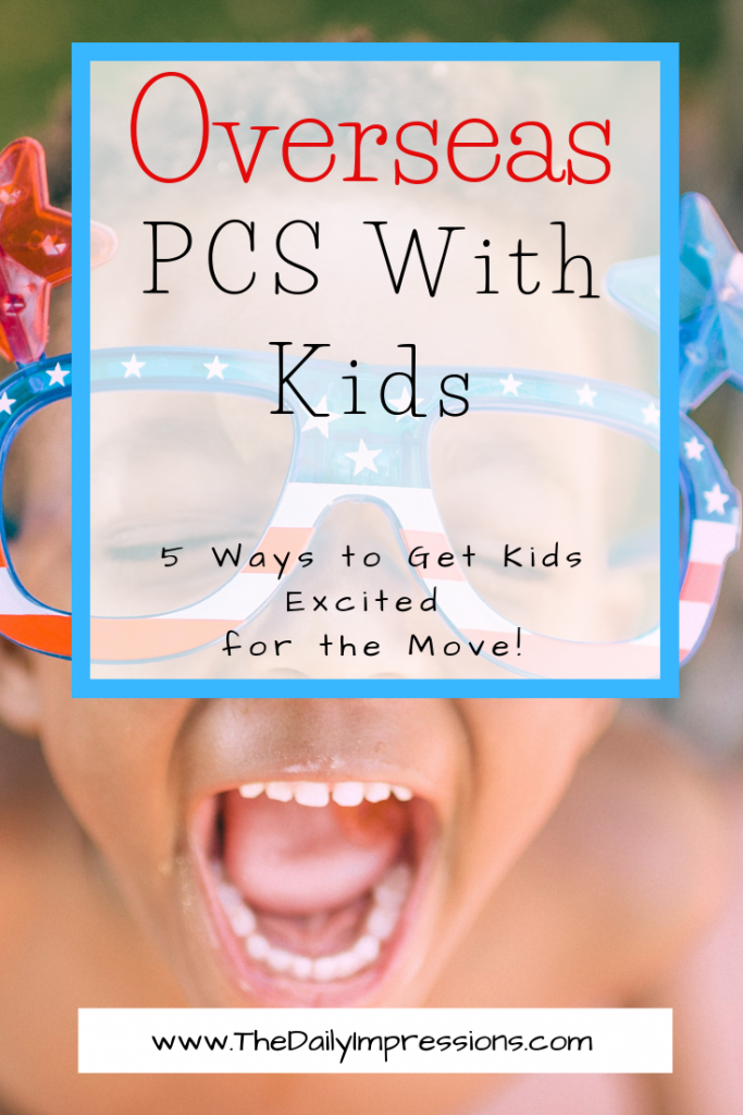 5 ways to get kids excited about an oconus pcs PCS overseas with kids