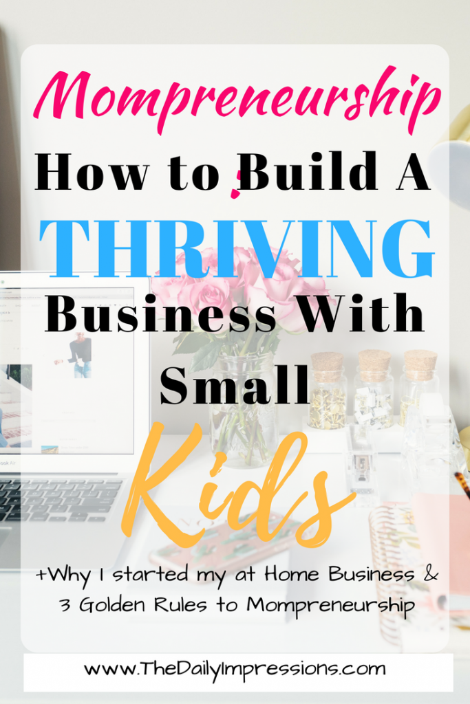 Mompreneurship: How to Build a Thriving Business with Small Kids