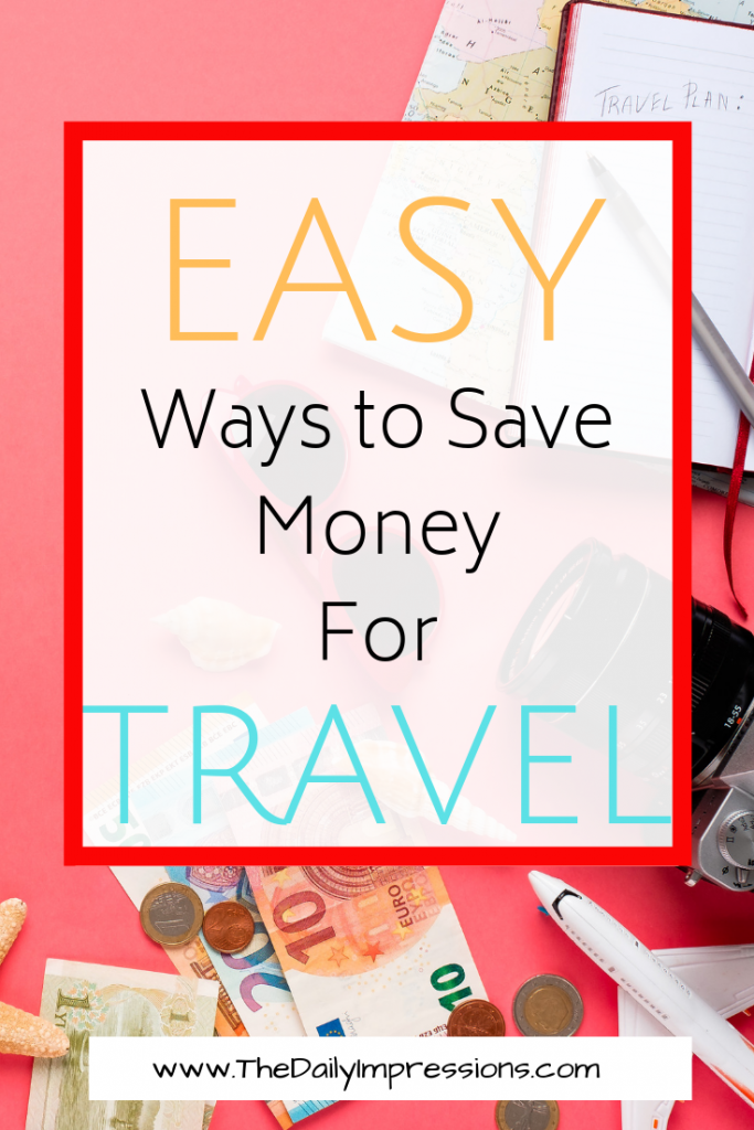 5 Insanely Easy Ways to Save for Travel and Build Your Travel Fund Quickly