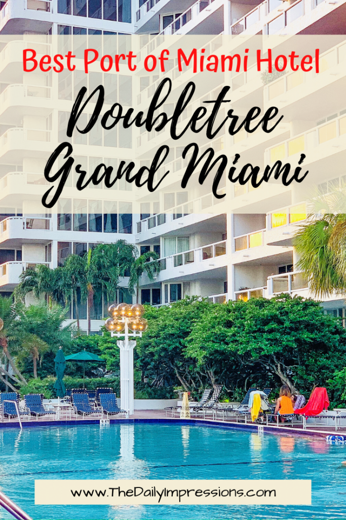 Doubletree By Hilton Grand Hotel Biscayne Bay The Best Family Friendly Hotel Near Port Of Miami The Daily Impressions
