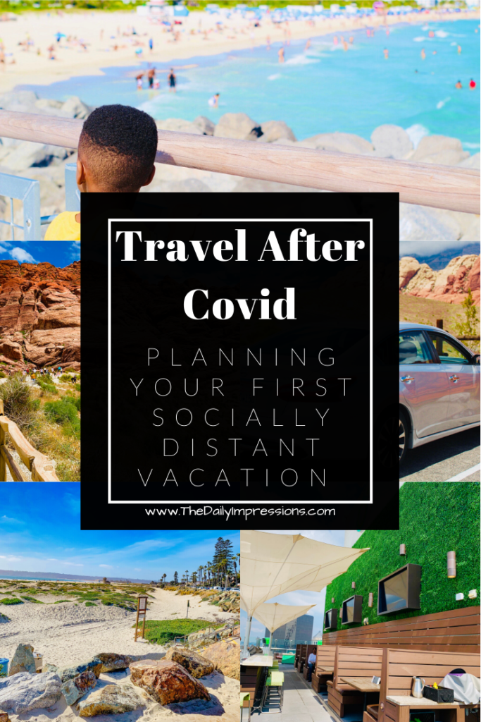 Travel After Covid: Planning Your First Socially Distant Vacation