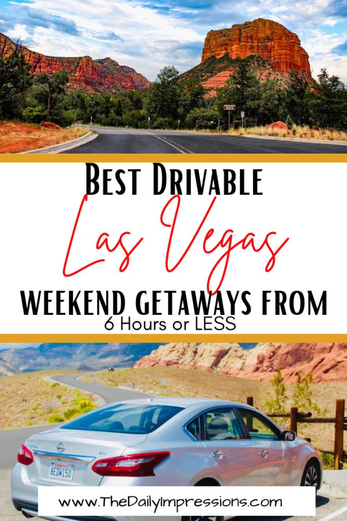 best drivable weekend getaways from Las Vegas 6 hours or less